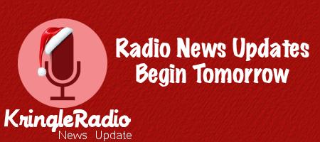 Kringle Radio News Begins Updates
