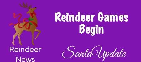 Reindeer Games Begin