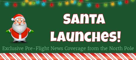 Santa Launches!