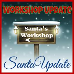Update from Santa's Workshop 2