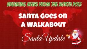 Santa Goes on Walkabout