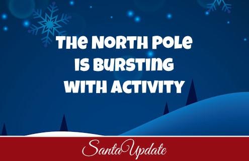 North Pole Bursting with Activity