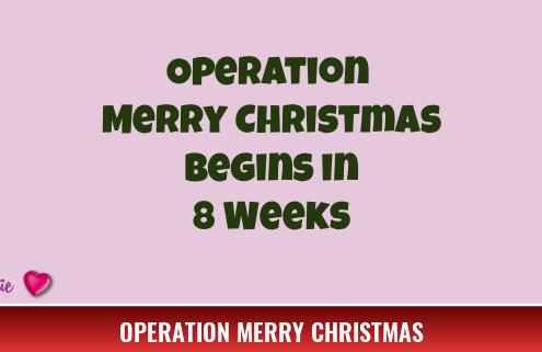 Operation Merry Christmas Begins in 8 Weeks 2