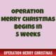 Operation Merry Christmas Begins in 5 weeks