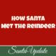 How Santa Met the Reindeer
