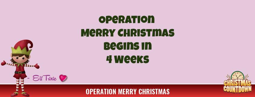 Operation Merry Christmas Begins in 4 Weeks