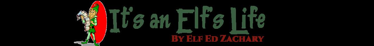 It's an Elf's Life