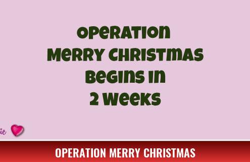Operation Merry Christmas Begins in 2 Weeks