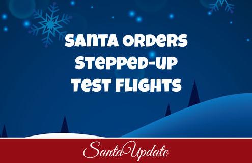 Test Flights of Santa's Sleigh to Increase