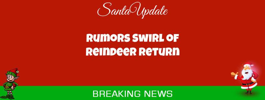 Rumors Swirl of Reindeer Return 1