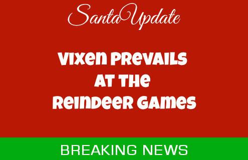 Vixen Wins the Reindeer Games