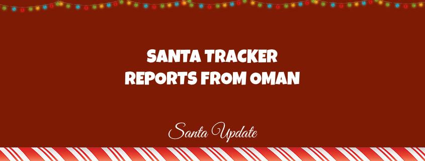 A Santa Tracker in Oman Reports 1