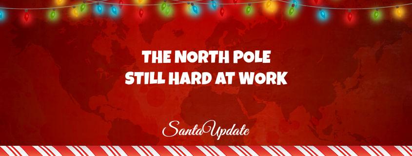 North Pole Still Hard at Work 1