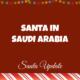 Saudi Arabia Welcomes Santa 2