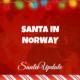 Santa Arrives in Norway 2