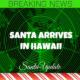 Santa Picks Up Mrs. Claus in Hawaii 2