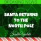 North Pole Welcomes Santa Home 3