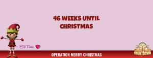46 Weeks Until Christmas