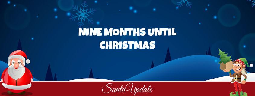 Nine Months Until Christmas