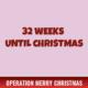 32 Weeks Until Christmas