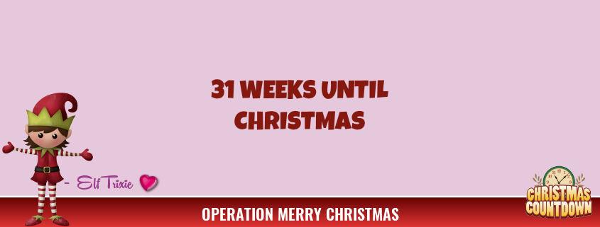 31 Weeks Until Christmas 1