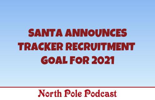 Santa Announces the Tracker Recruitment Goal for 2021 1