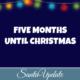 Five Months Until Christmas 2