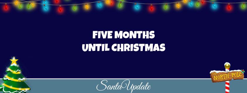Five Months Until Christmas 1