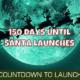 150 Days Until Santa Launches 3