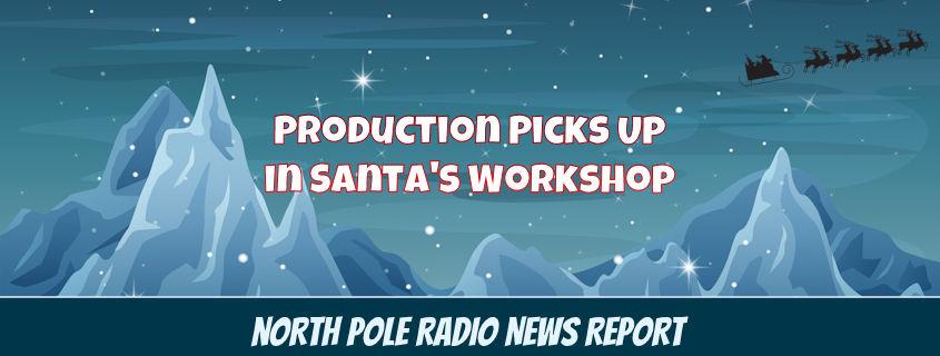 Workshop Production Picks Up Speed 1